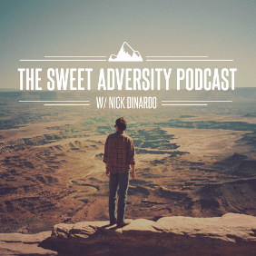 Alt= Nick Dinardo Sweet Adversity Podcast